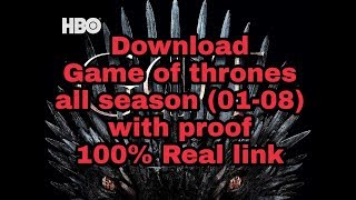 How to download game of thrones all season (01-08) all episodes with proof.