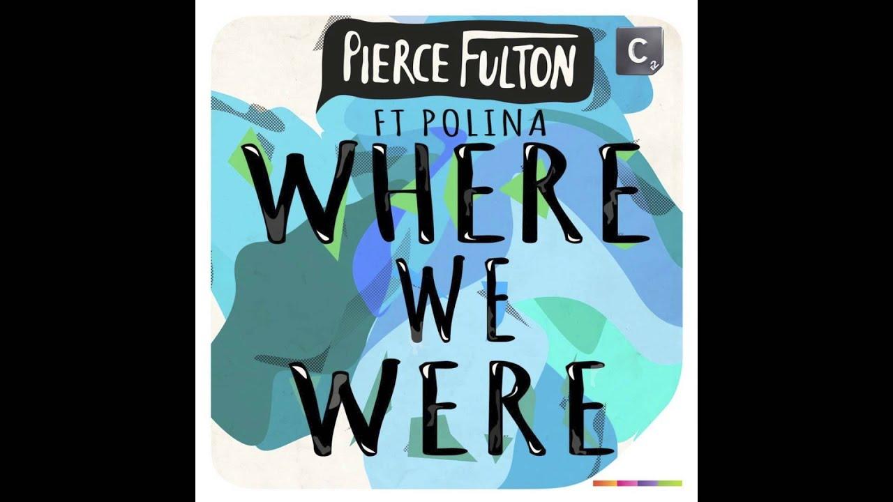 Pierce Fulton Feat. Polina ...