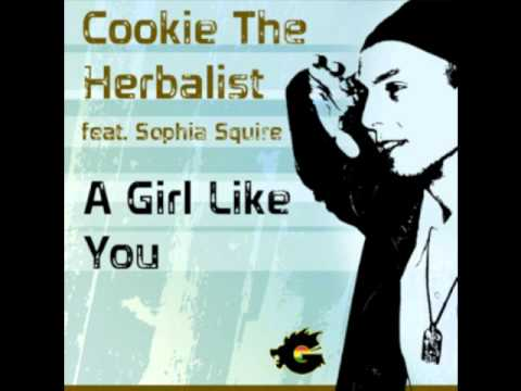 Cookie The Herbalist - A Girl Like You feat. Sophia Squire