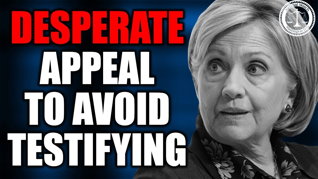 "Hillary Clinton's ""Desperate"" Legal Motion to Avoid Testifying to Judicial Watch on E"