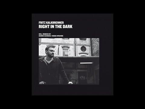 Fritz Kalkbrenner - Right In The Dark (Original Mix)