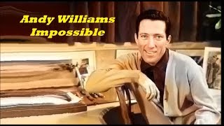 Download Andy Williams........Impossible.. MP3 song and Music Video