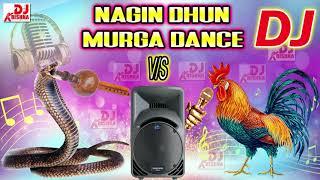 Nagin Dhun vs Murga | Nagin Dance Dj Song | Murga Dance Music | Murga Dance Dj Song 2021 | DJ 2021