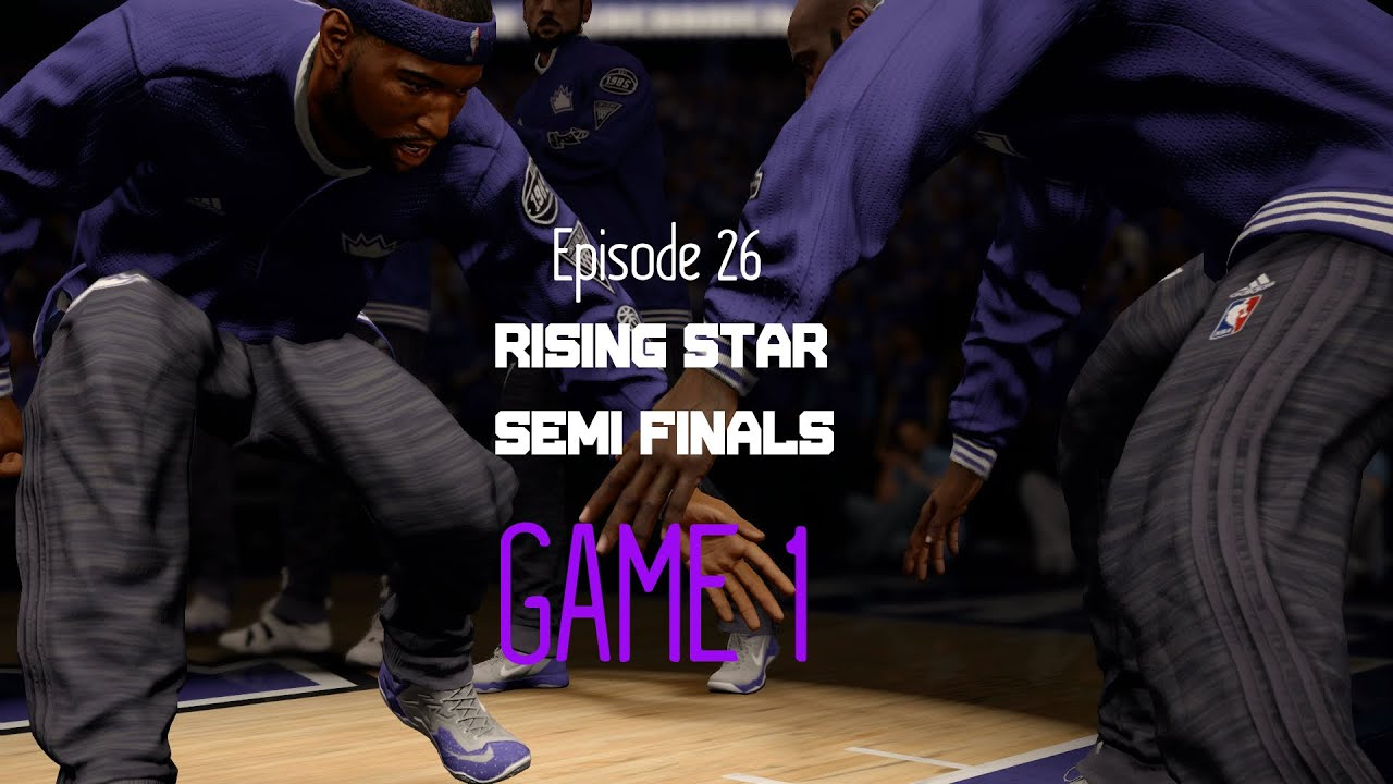 NBA Live 16 Rising Star Episode 26: SEMI FINALS GAME 1! - YouTube
