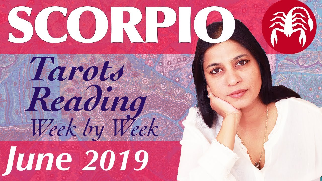 SCORPIO June 2019 Tarot reading forecast