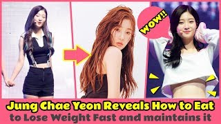 😲 DIA Jung Chae Yeon Reveals How to Eat to Lose Weight Fast and maintains it