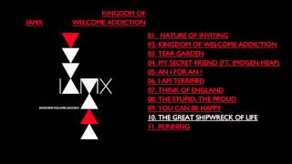 IAMX  - 'The Great Shipwreck of Life'