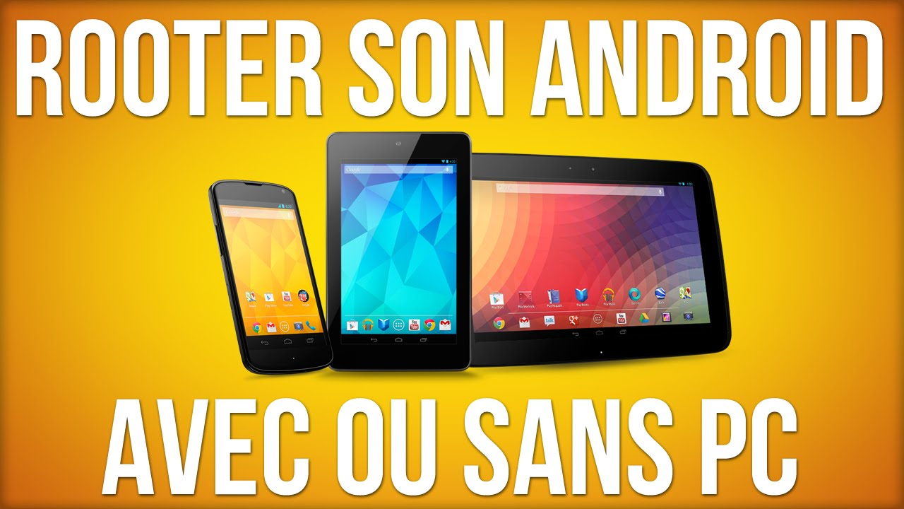 Rooter son Android avec ou sans PC ! - YouTube