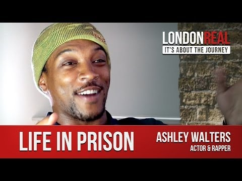 Life in Prison - Ashley Walters | London Real