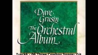 Dave Grusin - 06 Three Cowboy Songs Git Along, Little Dogies