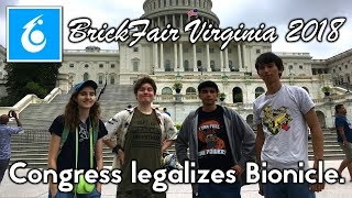 Congress legalizes BIONICLE. BrickFair Virginia 2018 Day 2.
