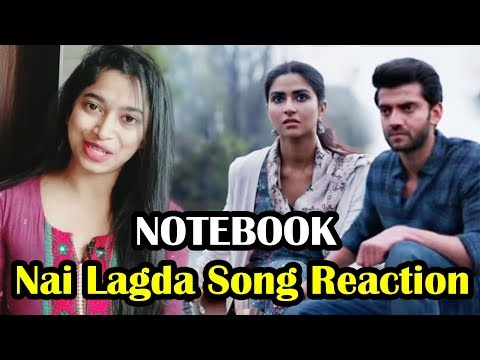 Notebook - Nai Lagda Song Reaction | Zaheer Iqbal & Pranutan Bahl | Vishal Mishra & Asees Kaur
