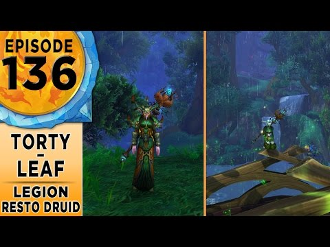 FinalBossTV #136 | Legion Restoration Druids | Torty & Leaf