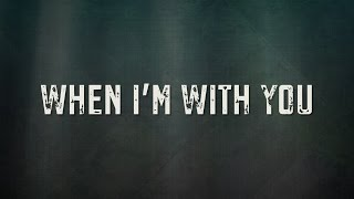 Download When I'm With You [Lyric ] - Citizen Way MP3 song and Music Video