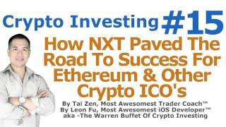 Crypto Investing #19 - How NXT Paved The Road To Success For Ethereum & Other Crypto ICO's