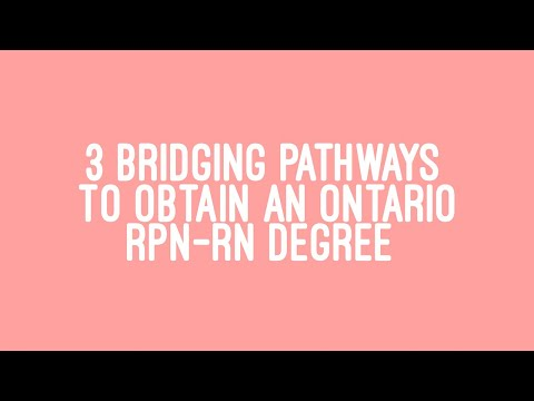 HOW TO BECOME A REGISTERED NURSE IN CANADA (ACADEMIC PATHWAYS FROM RPN TO RN IN ONTARIO)
