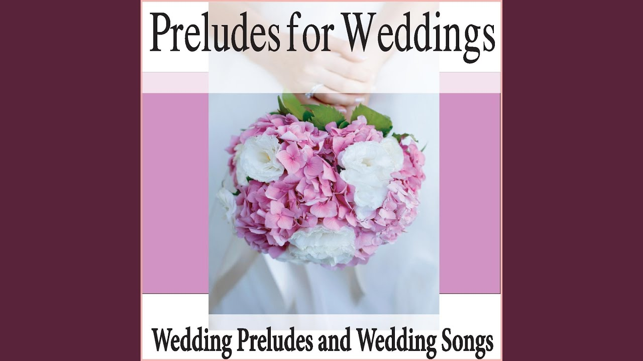 Wedding Prelude Songs.The Wedding Song There Is Love Instrumental Wedding Prelude