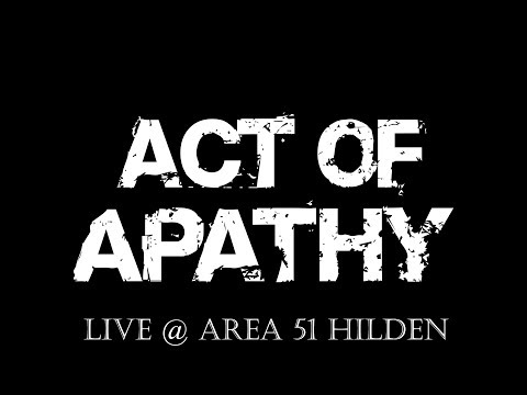 Act Of Apathy - Live @ Area 51 Hilden