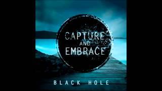 Capture and Embrace - Black Hole