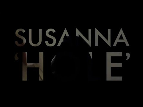 Susanna 'Hole' Official Music Video