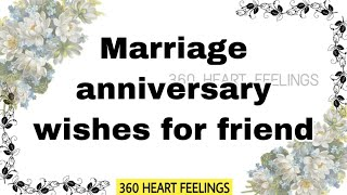 Marriage anniversary wishes for friend | happy wedding anniversary quotes | best wishes quotes
