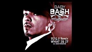 Baby Bash Ft Sean Kingston - What Is It (DJ G.S Remix)