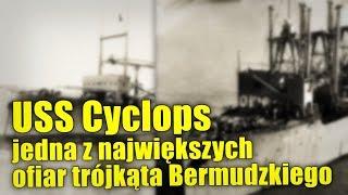 Zagadka zatonięcia statku USS Cyclops wciąż pozostaje nierozwiązana!