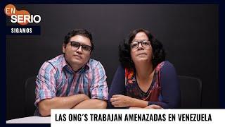 #EnSerio Las ONG trabajan amenazadas en Venezuela