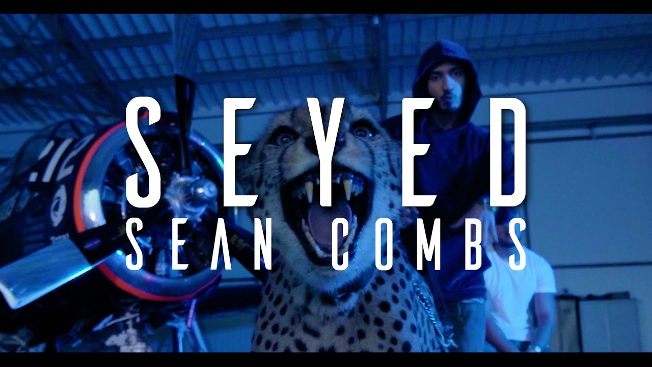 Seyed - Sean Combs (OFFICIAL VIDEO) - YouTube