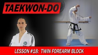 Twin Forearm Block - Taekwon-Do Lesson #18
