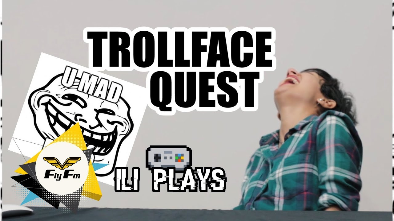 Iliplays Trollfacequest