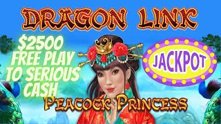 $2500 FREE PLAY TO SERIOUS CASH 💵 PEACOCK PRINCESS DRAGON LINK SLOT MACHINE LIVE PLAY IN LAS VEGAS