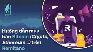 Hướng dẫn mua bán Bitcoin (Crypto, Ethereum...) trên Remitano - WOGO