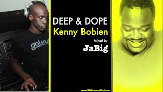 Kenny Bobien Soulful House Music DJ Mix by JaBig [DEEP & DOPE]