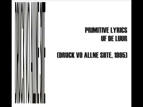 Primitive Lyrics - Uf de Luur