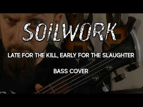 Soilwork - Late For The Kill, Early For The Slaughter (Bass Cover)
