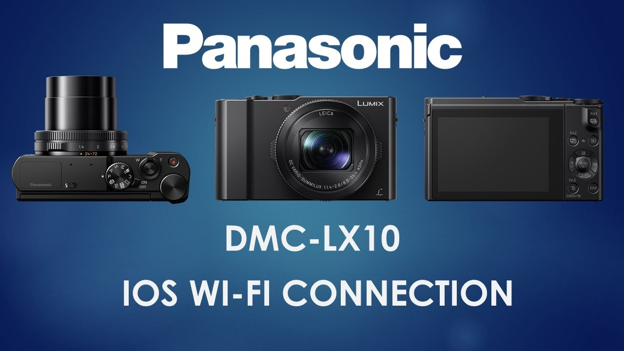 Panasonic LUMIX DMC-LX10 iOS Wi-Fi Connection