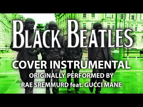 Black Beatles (Cover Instrumental) [In the...