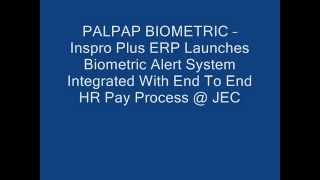PALPAP – INSPRO PLUS ERP Launches Biometric alert System With End To End HR Pay Process @ JEC