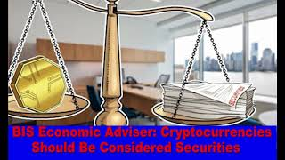 BIS Economic Adviser Cryptocurrencies Should Be Considered Securities,Hk Reading Book,