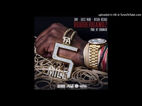 Sino Ft. Gucci Mane & Neisha Neshae - Rubberbandz
