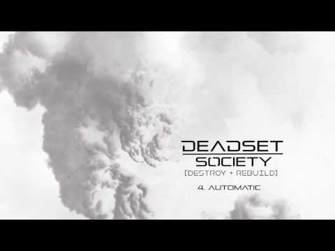 DEADSET SOCIETY - Automatic