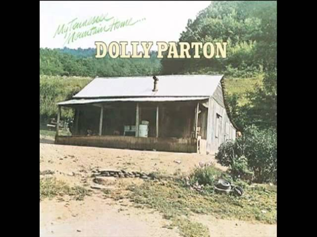 My Tennessee Mountain Home - Dolly Parton