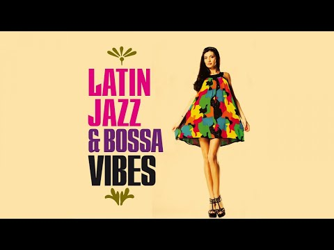 Jazz Bossa Nova Funky Vibes - Top Latin Lounge Chillout Mix