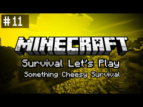 Minecraft: Something Cheesy Survival - Episode 11