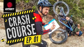 How To Stop Crashing On Your Mountain Bike | GMBN's Crash Course Ep. 1