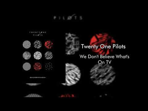 Twenty One Pilots - We Don't Believe What's On TV