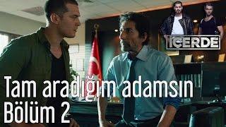 İçerde 2. Bölüm - Tam Aradığım Adamsın
