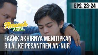 AMANAH WALI 3 - Faank Akhirnya Menitipkan Bilal Ke Pesantren An-Nur [21 Mei 2019] MP3
