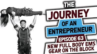 New Full Body EMS Gear on the Block - Episode 63: The Journey of an Entrepreneur